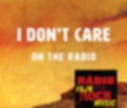 I Don't Care on the radio (WEB).jpg