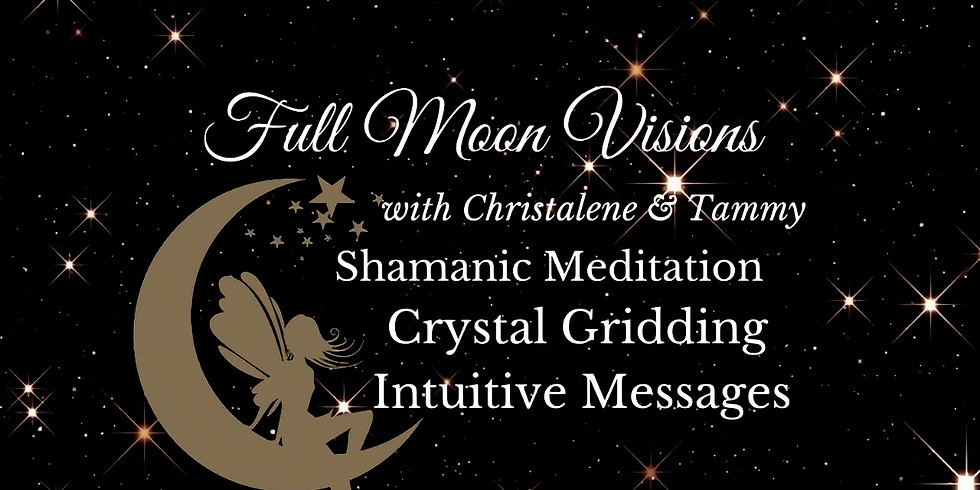 Moon Visions, Rituals, Intuitive Messages and Shamanic Meditation