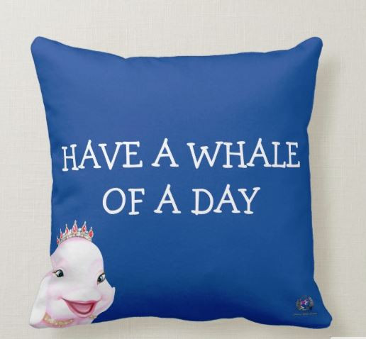 """Throw Pillow Princess Eviana, Princess of Whales """"Have a Whale of A Day"""""""
