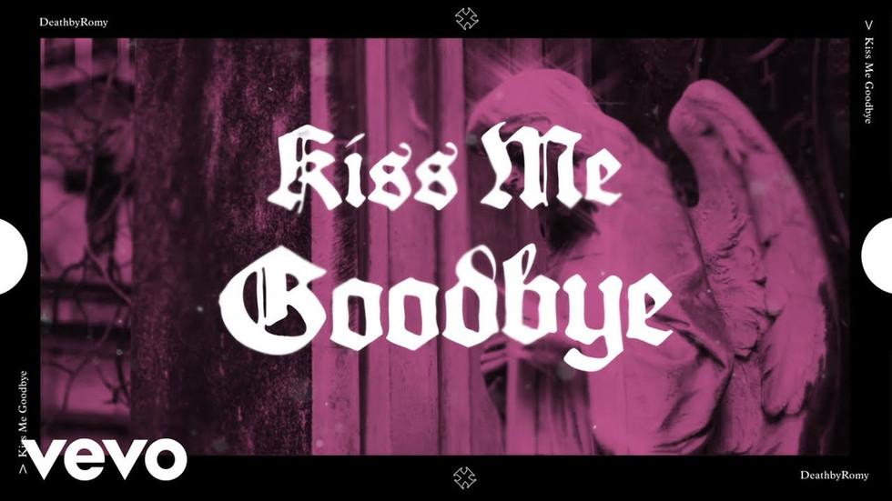 Death By Romy- Kiss Me Goodbye