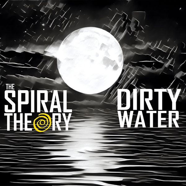 Dirty Water_The Spiral Theory_3000px.png