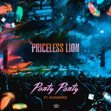 Party Party (feat. Numberz) - Priceless Lion