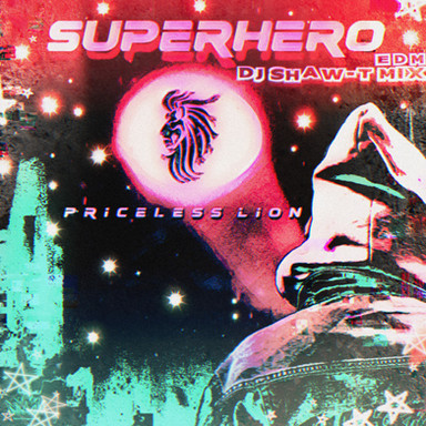 Superhero (DJ Shaw-T Remix) - Priceless Lion