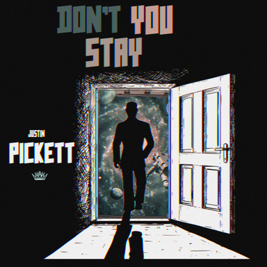 Don't You Stay (Single) - Justin Pickett