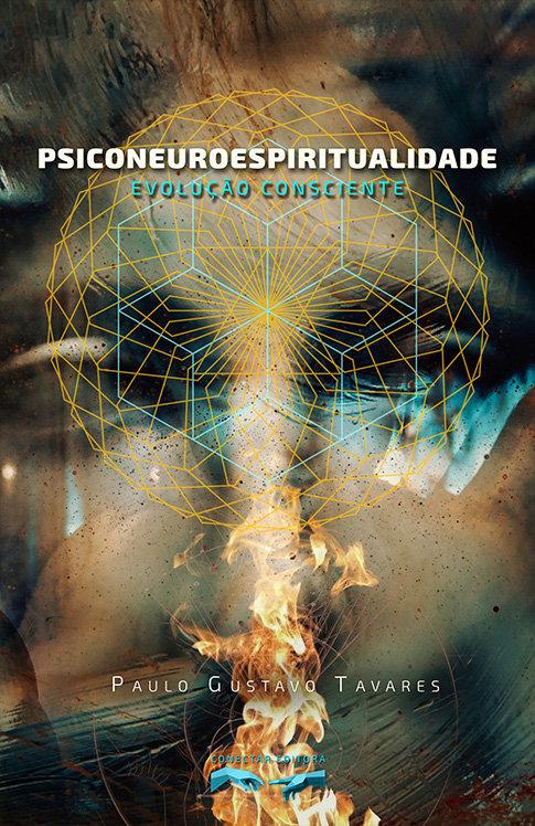 Psiconeuroespiritualidade: Evolução Consciente