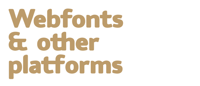 Webfonts and other platforms