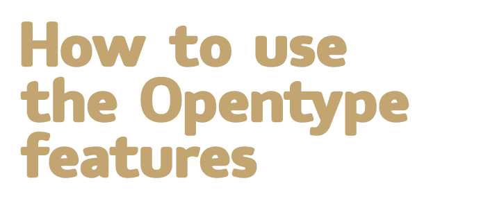 How to use the Opentype features