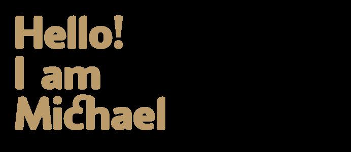 Hello! I am Michael
