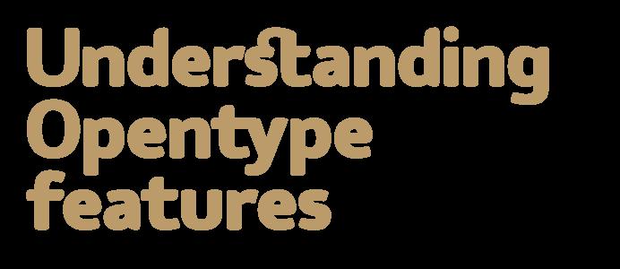 Understanding Opentype features
