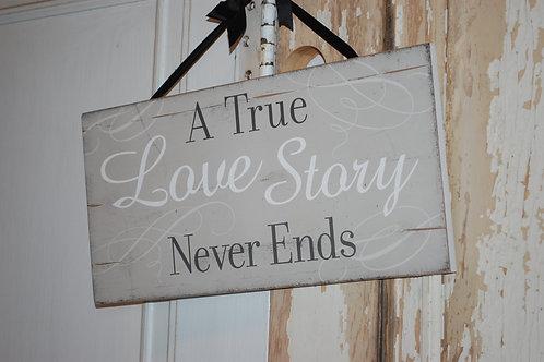 a true love story never ends, sign, reception, decor, ceremony