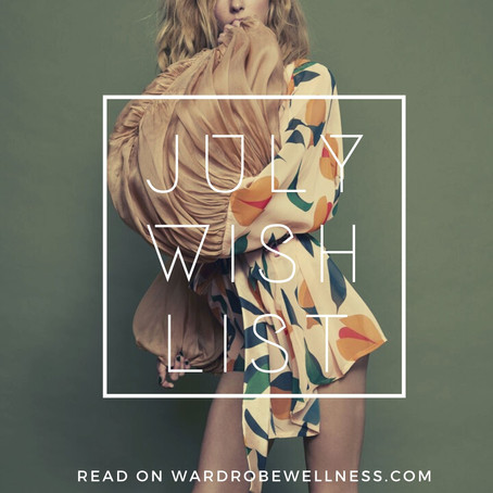 Wardrobe Wellness Wishlist: July