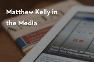 Matthew Kelly in the Media