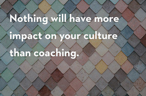 Are You Creating a Coaching Culture?