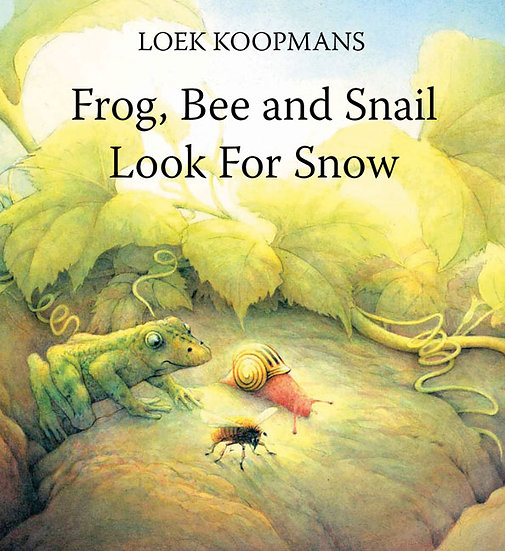 Frog, Bee, and Snail Look for Snow