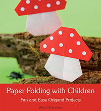 Paper Folding with Children: fun & easy origami
