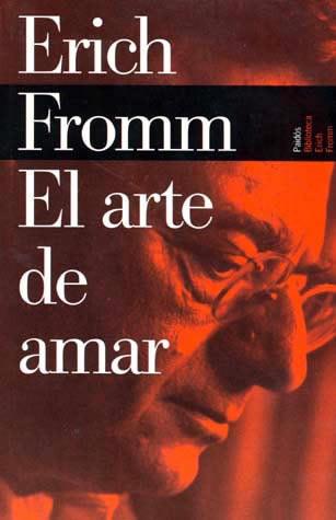 El arte de amar. Erich Fromm