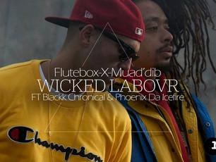 Flutebox X Muad'dib - Wicked Labour ft Black Chronical & Phoenix Da Icefire