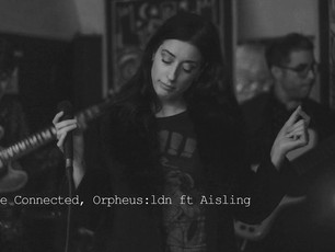 Orpheus:ldn ft Aisling - The Connected from the EP The Connected