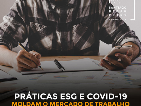 Práticas ESG e Covid-19moldam o mercado de trabalho