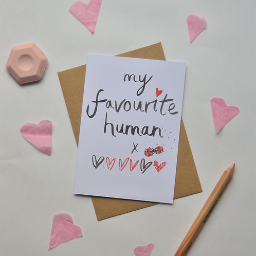 Valentines Day Card, My favourite human