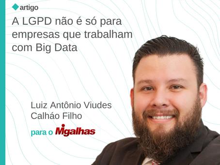 A LGPD não é só para empresas que trabalham com Big Data