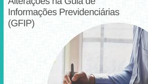 Alterações na Guia de Informações Previdenciárias (GFIP)
