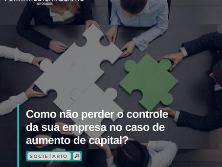 Como não perder o controle da sua empresa no caso de aumento de capital?