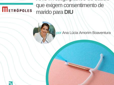 ANS investiga planos de saúde que exigem consentimento de marido para DIU