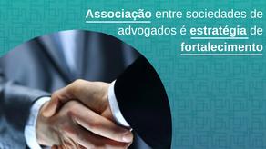 Associação entre sociedades de advogados é estratégia de fortalecimento