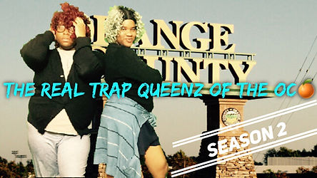 THE REAL TRAP QUEENZ OF THE OC SEASON 2