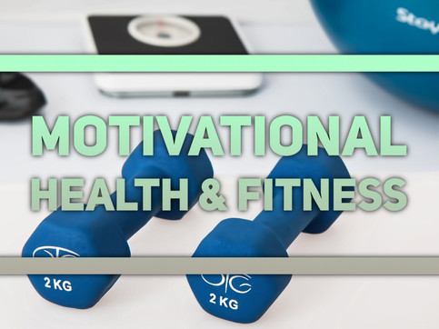 Motivational HEALTH & FITNESS