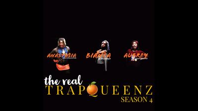 THE REAL TRAPQUEENZ SEASON 4 FINALE