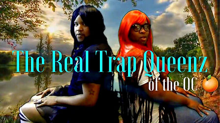 THE REA; TRAP QUEENZ OF THE OC SEASON 1
