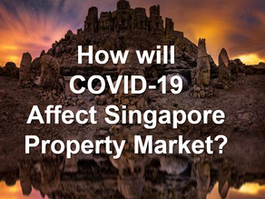 Will COVID-19 Affect Singapore Property ?