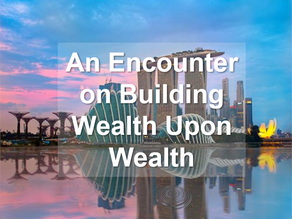 An Encounter Of Wealth Building Upon Wealth