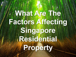 Factors Affecting Singapore Property