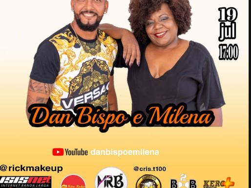 """LIVE MUSIC: Dan Bispo & MIlena, hoje às 17h,  """"Viver sem ter a vergonha de ser feliz, cantar...!!"""""""