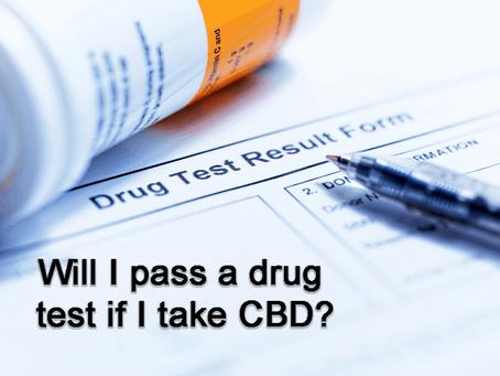 Will I Pass A Drug Test If I Take CBD?