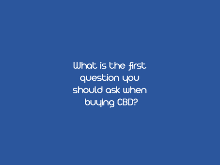What is the first question you should ask when buying CBD?