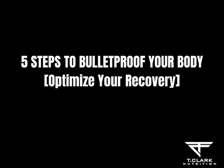 5 Steps to Bulletproof Your Body [How to Optimize Your Recovery]