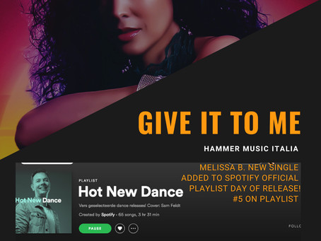 "Melissa B. added to Spotify Official Playlist ""Hot New Dance"" on day of Release"