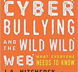Cyberbullying and the Wild Wild Web