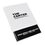 The Center: Once Upon a Time and Now