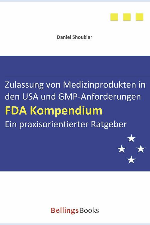 FDA Kompendium - Zulassung von Medizinprodukten in den USA und GMP-Anforderungen