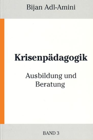 Krisenpädagogik Band 3 - Ausbildung und Beratung