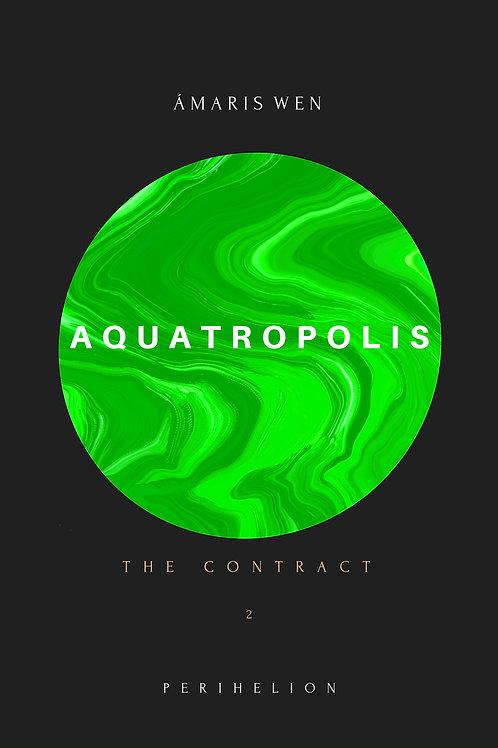 Aquatropolis - The Contract (Part 2)