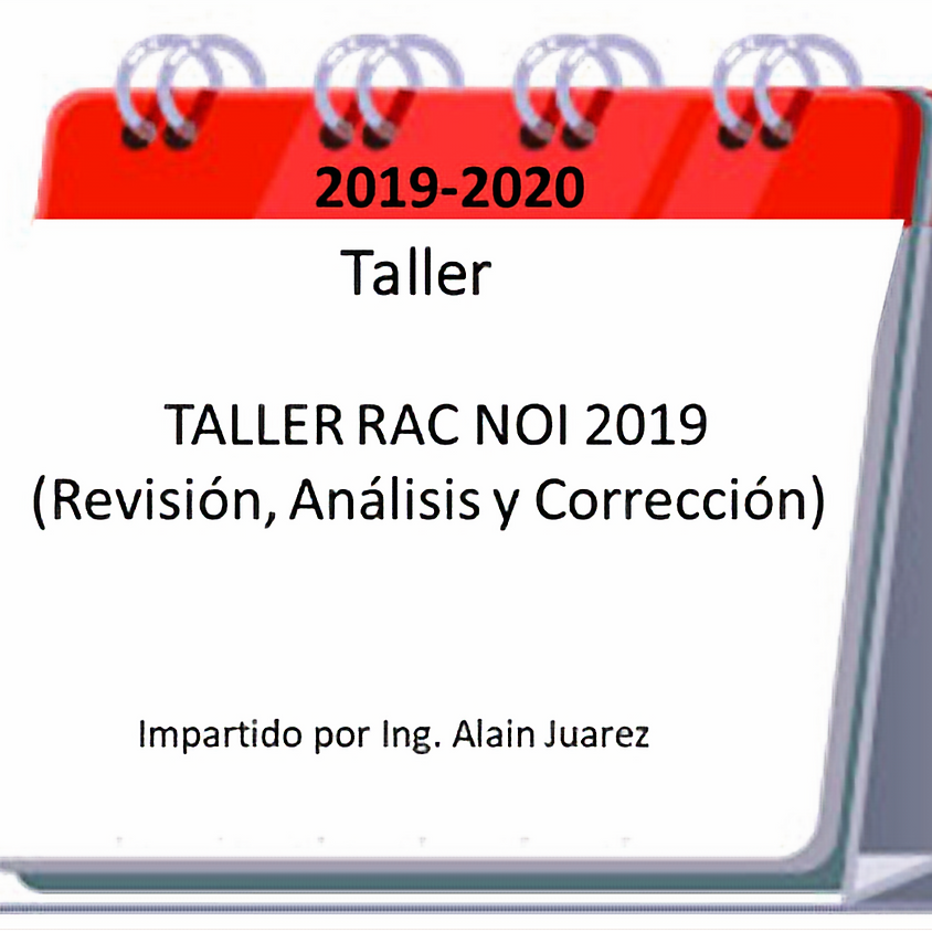 "Taller ""RAC NOI 2019"" ( Revisión, Análisis y Corrección )"