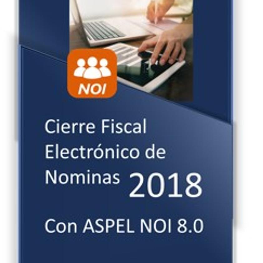Cierre Fiscal Electrónico de Nóminas 2018 con ASPEL NOI 8.0