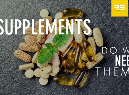 Supplements - Do we need them?