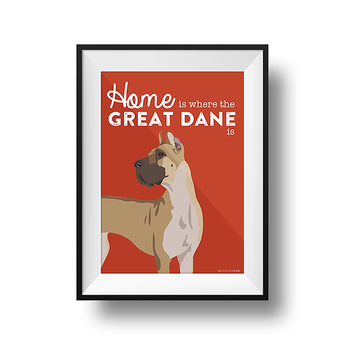 Home Is Where The Great Dane Is Print